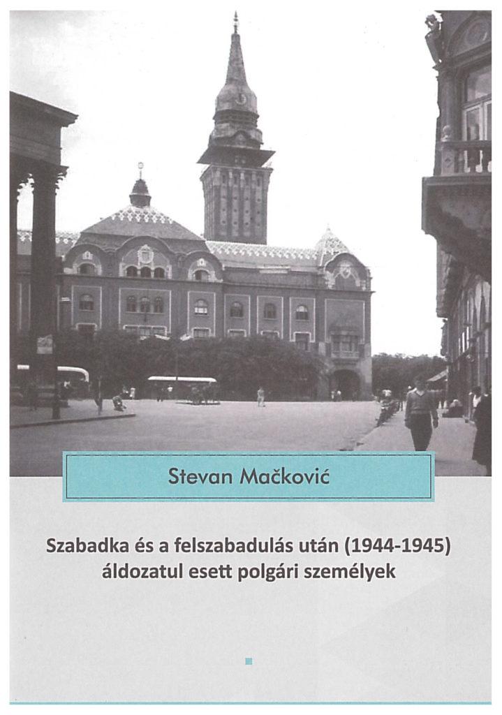 Szabadka és a felszabadulás után (1944-1945) áldozatul esett polgári személyek Book Cover